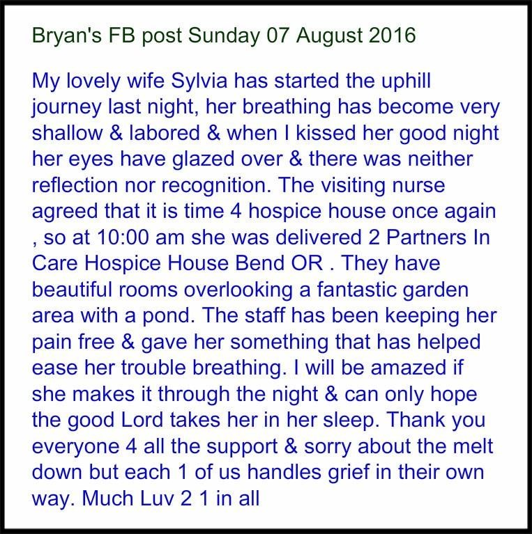 Sylvia: Bryan's FB post Sunday 07 August 2016