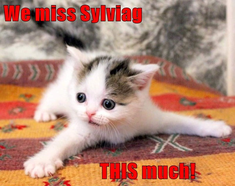 We miss Sylviag                             THIS much!