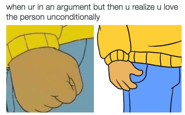 wholesome meme - Cartoon - when ur in an argument but then u realize u love the person unconditionally