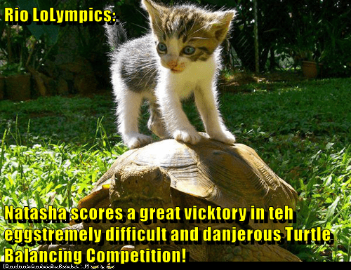 Rio LoLympics:  Natasha scores a great vicktory in teh eggstremely difficult and danjerous Turtle Balancing Competition!