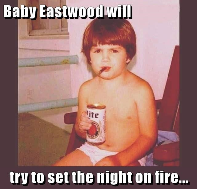 Baby Eastwood will  try to set the night on fire...