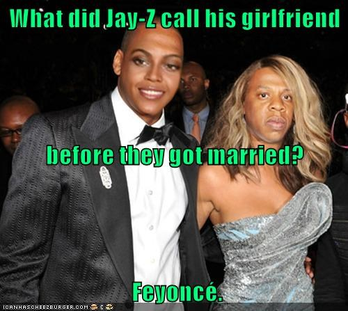 What did Jay-Z call his girlfriend before they got married? Feyoncé.