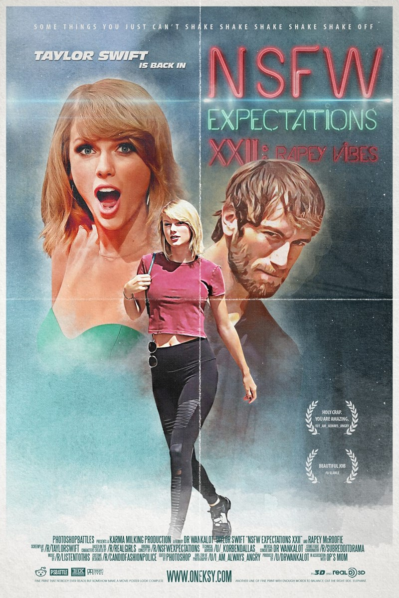 Poster - SOME THINGS YOU JUST CAN'T SHAKE SHAKE SHAKE SHAKE SHAKE OFF NSFW TAYLOR SWIFT IS BACK IN EXPECTATIONS XX RAPEX I/1BES HOLY CRAP. YOU ARE AMAZING AM ALWAYS ANGRY BEAUTIFUL JOB N/ILANLE PHOTOSHOPBATTLES FROKARMA MILKING PRODUCTION DR WANKALOT AEOR SWIFT NSFW EXPECTATIONS XXI A RAPEY McROOFIE SERTAYLORSWIFT R/REALGIRLS/R/NSFWEXPECTATIONS KORBENDALLAS DR WANKALOT R/SUBREDDITDRAMA R/LISTENTOTHIS/R/CANDIDFASHIONPOLICE PHOTOSHOP UAM ALWAYS ANGRY P/DRWANKALOT AOP'S MOM PSBATTLE TEX 3DNOreaLD3D