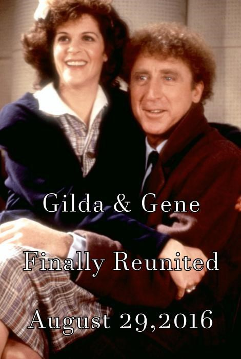 Gilda & Gene Finally Reunited August 29,2016