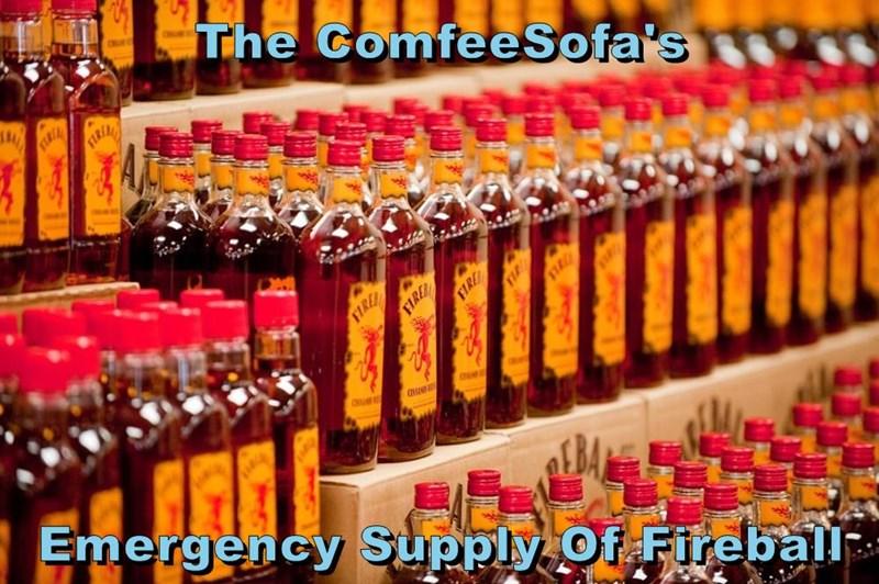 The ComfeeSofa's   Emergency Supply Of Fireball