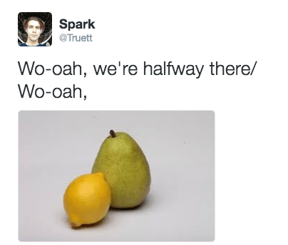 bon jovi meme - Fruit - Spark @Truett Wo-oah, we're halfway there/ Wo-oah,