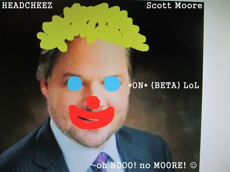 HEADCHEEZ                                 Scott Moore                                   *ON* (BETA) LoL                     ~oh NOOO! no MOORE! ☺