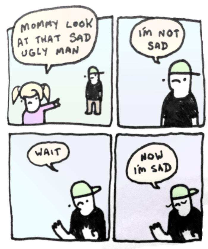 web comics ugly sad So She Was Right!