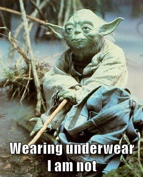 Wearing underwear                      I am not