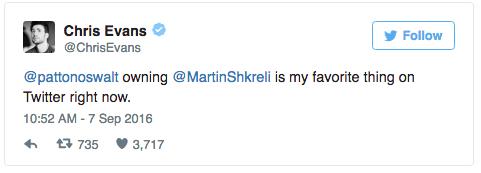 Text - Chris Evans Follow @ChrisEvans @pattonoswalt owning @MartinShkreli is my favorite thing on Twitter right now. 10:52 AM -7 Sep 2016 t 735 3,717