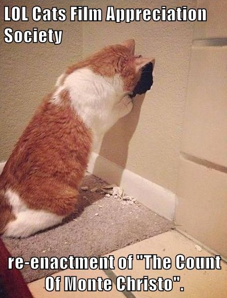 """LOL Cats Film Appreciation Society  re-enactment of """"The Count Of Monte Christo""""."""