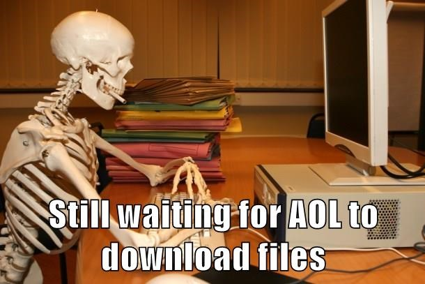 Still waiting for AOL to download files