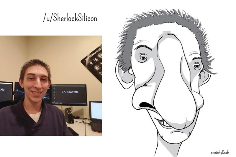 Face - /u/SherlockSilicon WHY PEOPLE GIVE Me /r/RoastMe 6 7 8 sketchyCrab