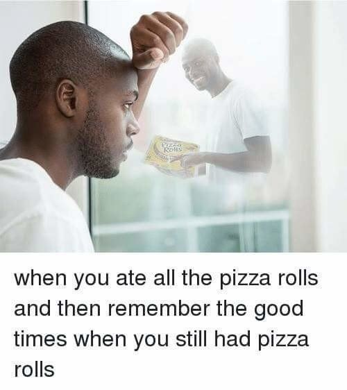 Oh Pizza Rolls, You Will Be Missed