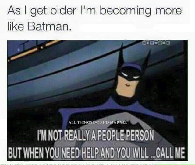 batman-true-fact-about-getting-older-becoming-less-of-people-person