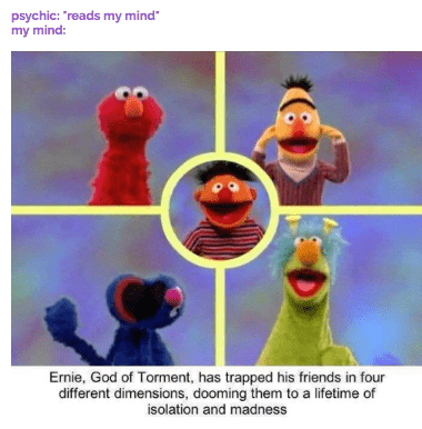 Nose - psychic: 'reads my mind my mind: Ernie, God of Torment, has trapped his friends in four different dimensions, dooming them to a lifetir isolation and madness