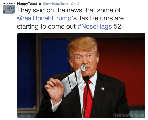 trump flags - Text - HappyToast@lamHappyToast Oct 2 They said on the news that some of @realDonaldTrump's Tax Returns are starting to come out #NoseFlags 52 Battensurc?9 @lamнaPуТоst