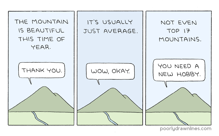 web comics mountains hobby You Aren't So Great Yourself