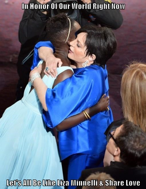 In Honor Of Our World Right Now  Let's All Be Like Liza Minnelli & Share Love