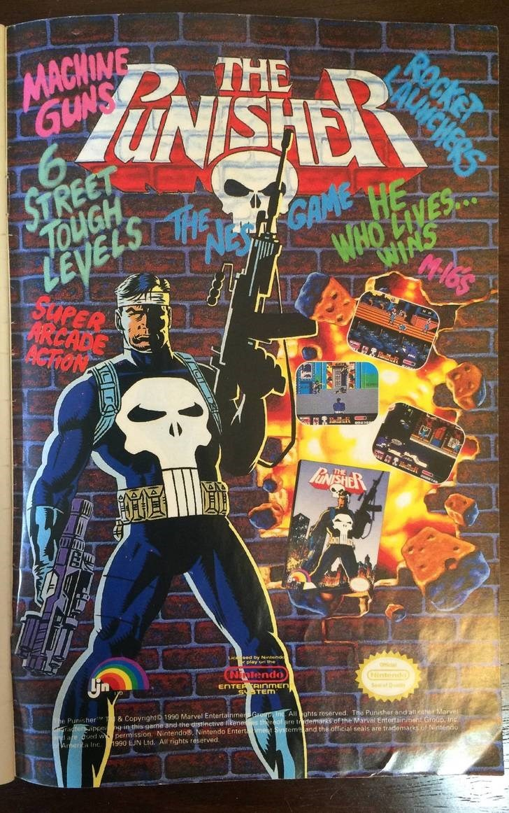 Comics - MACKIME GUNS HE Ocke STREET TOUGH WHO LEVELST HE HGAME UPER WACHOE ACTON KinviER Licsed by Nintende r play un the Nniendo ENTER TAINMEN SSTEM Tintendo S D e Punisher & Copyright 1990 Marvel EntertainmeGro Inc All ghts reserved. The Punisher and att othor Marve) Factersppe ng in this game and the drstinctive ikane throf are tdemarks of the Marval Entertainimeht Group, inc r nd wpermission Nintendo@, Nintendo Entertmet Sycem and the official seals are trademarks of Nintendo Aera Inc 1990
