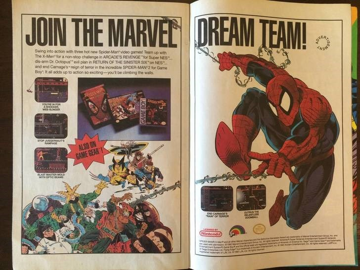 """Comics - JOIN THE MARVEC DREAM TEAM! Swing into action with three hot new Spider-Man video gamest Team up with The X-Men for a non-stop chalenge in ARCADE'S REVENGE for Super NES dis-arm Dr. Octopus"""" evil plan in RETURN OF THE SINISTER SIX on NES and end Camage's-reign of terror in the incredible SPIDER-MAN 2 for Game Boy It all adds up to action so exciting-you'll be olmbing the wals www YOURE IN FOR ASHOCKE We-UNGEN ICERO STOP JUOGEAUTS AMPAGE ALSO ON GAME GEAR BLAST MASTER MOLD wrTH OPC GEAMS"""