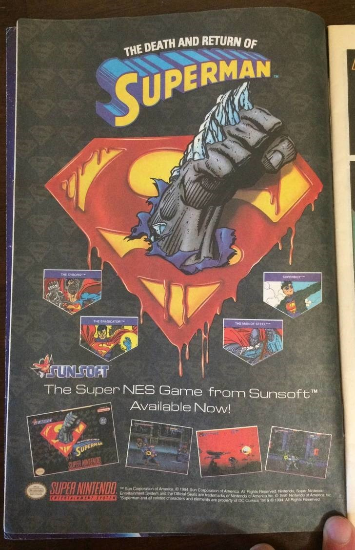 Poster - THE DEATH AND RETURN OF SUPERMAN THE CYBORG SUPERBO THE ERADICATOR THE MAN OF STEEA SUNSOAT The Super NES Gamne from Sunsoft Available Now! SUPERMAN SUPER INTE SUPER NINTENDO Sun Corporation of America O 1994 Sun Corporation of America All Rights Reserved Nintendo, Super Nnteric Entertainment System and the Official Seals are trademarks of Nintendko of Amenca inc 61991 Nrterido af Amenca ic SYSTINSupeman and all related characters and elements are property ot DC Comcs TM & 1994 All Righ
