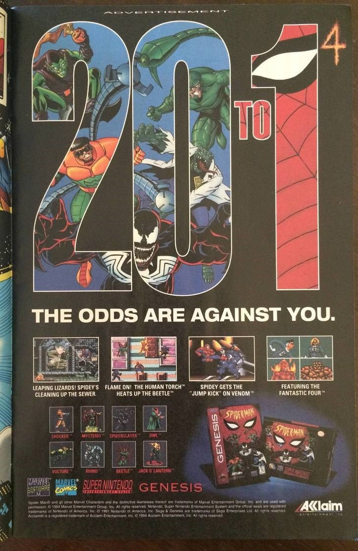 """Poster - 4 TO www THE ODDS ARE AGAINST YOU. FLAME ON! THE HUMAN TORCH HEATS UP THE BEETLE FEATURING THE FANTASTIC FOUR SPIDEY GETS THE LEAPING LIZARDS! SPIDEY'S CLEANING UP THE SEWER. """"JUMP KICK"""" ON VENOM SPIDERMAN SPIDERMAN MYSTERIO SPIDERSLAYER OWL SHOCKER JACK 0 LANTERN RHIND BEETLE VULTURE MARVEL MARVEL SUPER NINTENDO GENESIS SUPTW co T C IC Spider Man and gr other Marvel Characters and the distinctive sonesses thereof are trademarks of Marvel Entertainment Group Inc and are used with perssi"""