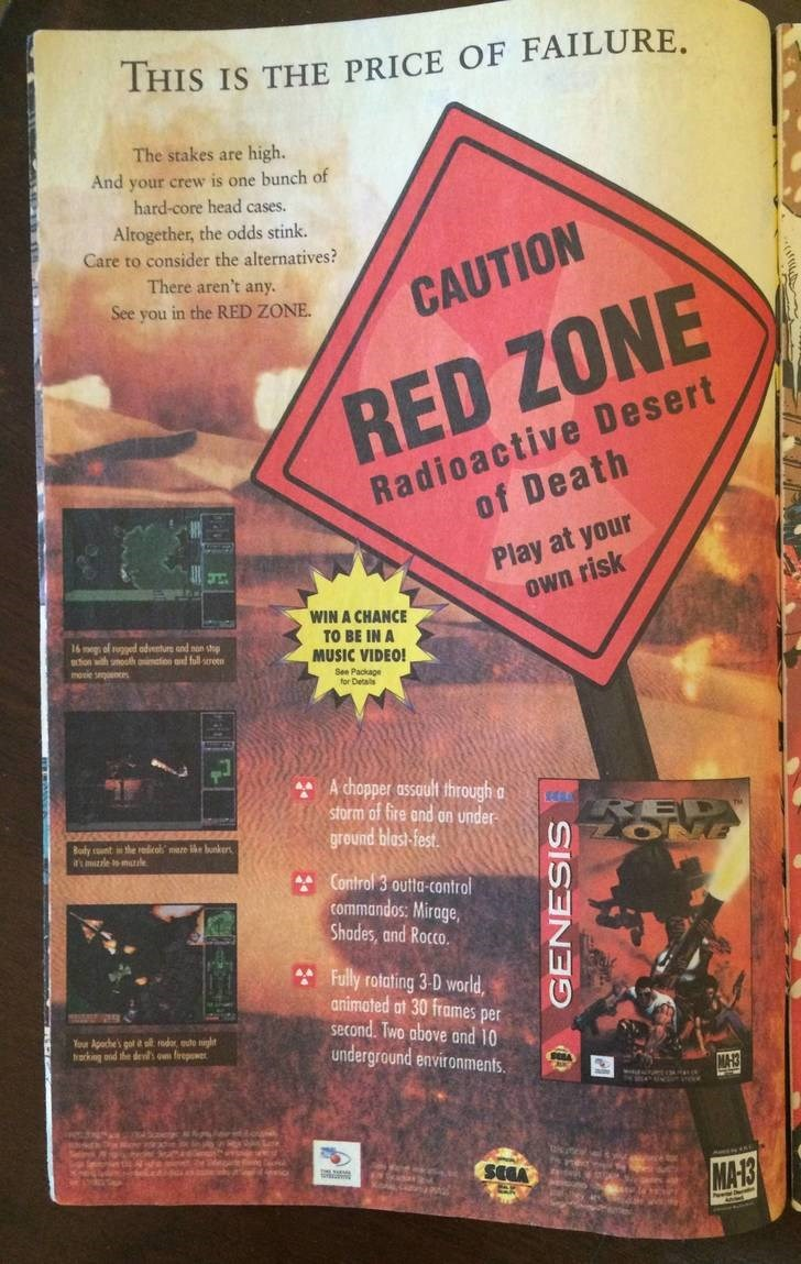 Text - THIS IS THE PRICE OF FAILURE. The stakes are high. And your crew is one bunch of hard-core head cases. Altogether, the odds stink Care to consider the alternatives? There aren't any. CAUTION See you in the RED ZONE. Radioactive Desert of Death RED ZONE Play at your own risk WIN A CHANCE TO BE IN A 16 eg of ged odventure and nan sp tion with oh on nd full reon MUSIC VIDEO! moie sce See Package for Detals A chopper assault through a storm of fire and on under- ground blast-fest RED OME Body