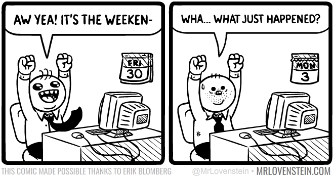 web comics weekend mondays Weekend's Over Man
