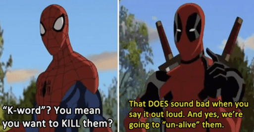 """Deadpool - That DOES sound bad when you """"K-word""""? You mean say it out loud. And yes, we're going to """"un-alive"""" them. you want to KILL them?"""