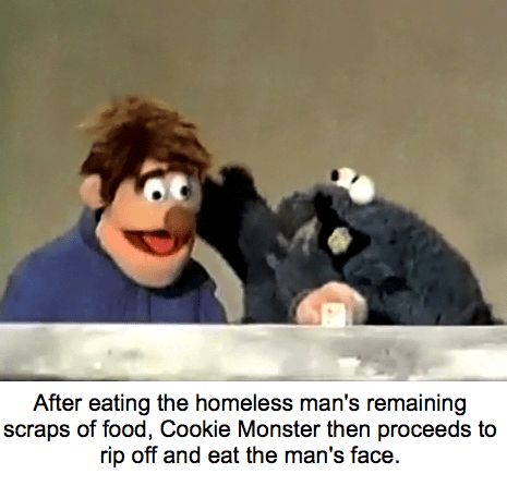 Cartoon - After eating the homeless man's remaining scraps of food, Cookie Monster then proceeds to rip off and eat the man's face