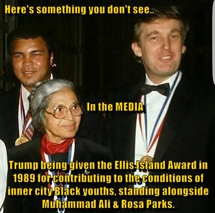 Here's something you don't see..        In the MEDIA Trump being given the Ellis Island Award in 1989 for contributing to the conditions of inner city Black youths, standing alongside Muhammad Ali & Rosa Parks.