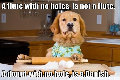 A flute with no holes, is not a flute.  A donut with no hole, is a Danish.
