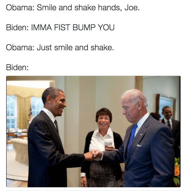 Funny picture of Biden doing a fist bump instead of a hand shake with Obama.