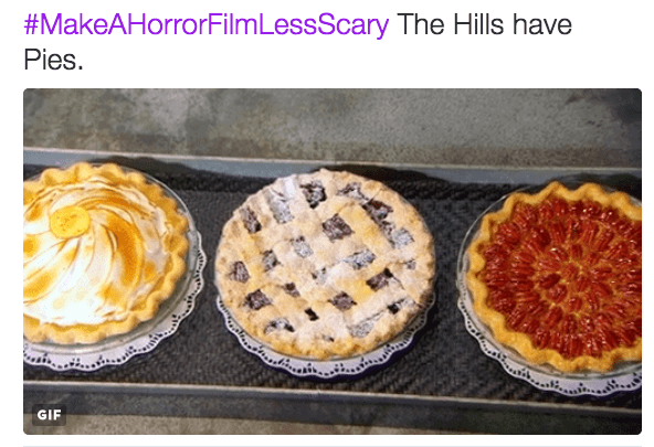 horror film - Dish - #MakeAHorrorFilmLessScary The Hills have Pies. GIF
