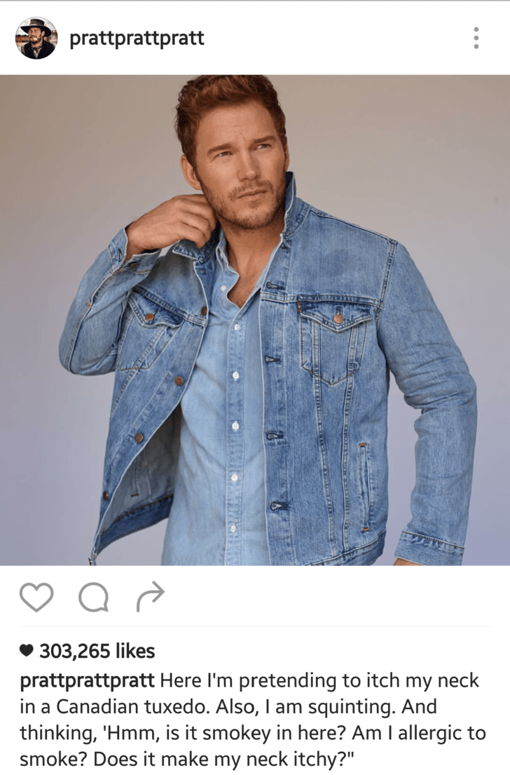 """Denim - prattprattpratt 303,265 likes prattprattpratt Here I'm pretending to itch my neck in a Canadian tuxedo. Also, I am squinting. And thinking, 'Hmm, is it smokey in here? Am I allergic to smoke? Does it make my neck itchy?"""""""