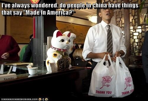 """I've always wondered. do people in china have things that say """"Made In America?"""""""