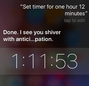 "halloween siri - Text - ""Set timer for one hour 12 minutes"" tap to edit Done. I see you shiver with antici...pation. 1:11:53"
