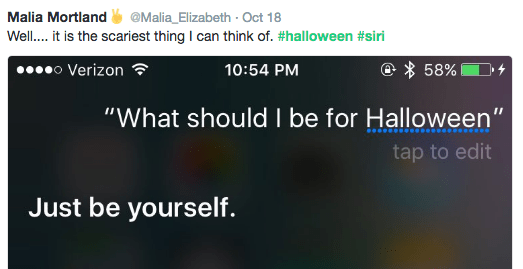 "halloween siri - Text - Malia Mortland Malia_Elizabeth Oct 18 Well.. it is the scariest thing I can think of. #halloween #siri o Verizon 58% 10:54 PM ""What should I be for Halloween"" tap to edit Just be yourself."