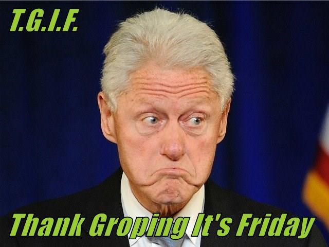 T.G.I.F.  Thank Groping It's Friday