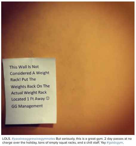 Text - This Wall Is Not Considered A Weight Rack! Put The Weights Back On The Actual Weight Rack Located 1 Ft Away GG Management LOLS. #passiveaggressivegymnotes But seriously, this is a great gym. 2 day passes at no charge over the holiday, tons of empty squat racks, and a chill staff. Yay#goldsgym.