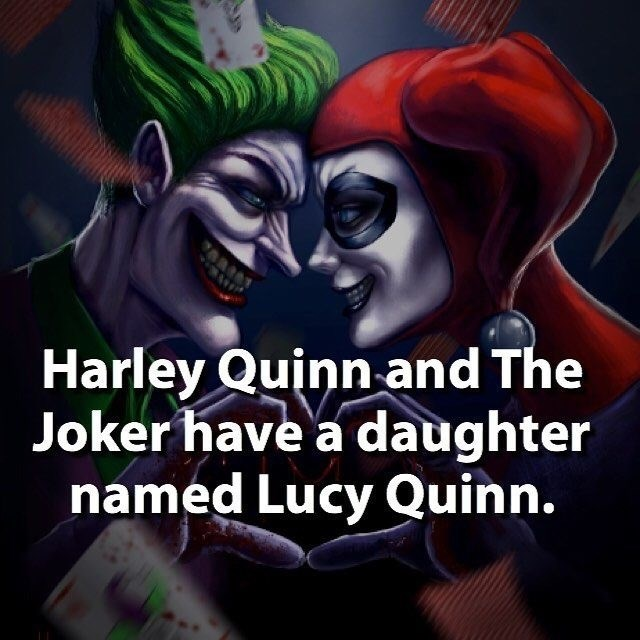 Joker - Harley Quinn and The Joker have a daughter named Lucy Quinn.