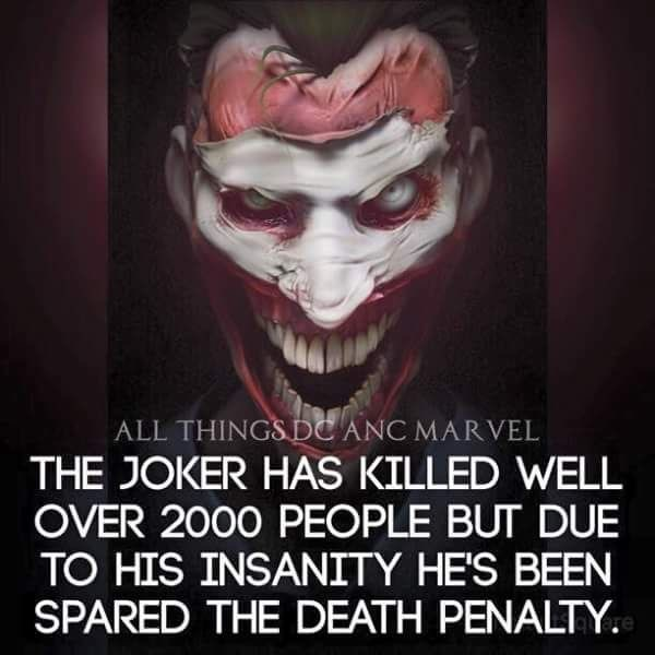 Facial expression - ALL THINGS DC ANC MARVEL THE JOKER HAS KILLED WELL OVER 2000 PEOPLE BUT DUE TO HIS INSANITY HE'S BEEN SPARED THE DEATH PENALTY