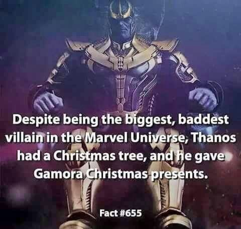 Fictional character - Despite being the biggest, baddest villainin the Marvel Universe, Thanos had a Christmas tree, and He gave Gamora christmas presents. Fact #655