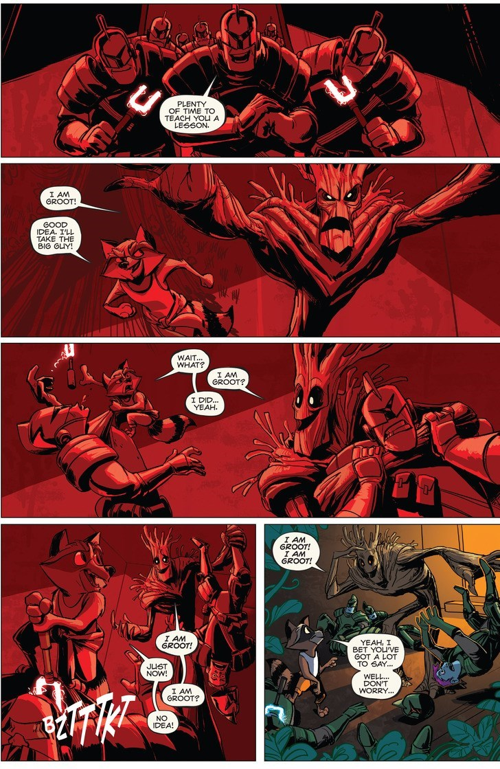 Comics - PLENTY OF TIME TO TEACH YOU A LESSON. I AM GROOT! GOOD IDEA. I'LL TAKE THE BIG GUY! WAIT WHAT? I AM GROOT? I DID.. YEAH I AM GROOT! I AM GROOT! I AM GROOT! YEAH, I BET YOU'VE GOT A LOT TO GAY.. JUST NOW! WELL. DON'T WORRY.. I AM GROOT? NO IDEA!