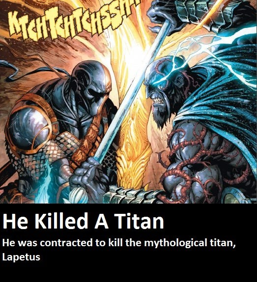 Fictional character - He Killed A Titan He was contracted to kill the mythological titan, Lapetus