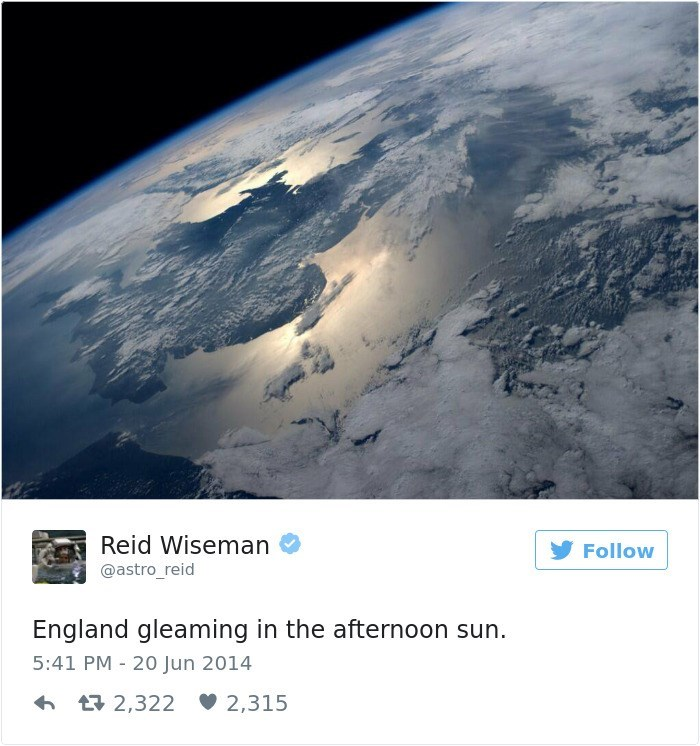 Atmosphere - Reid Wiseman Follow @astro_reid England gleaming in the afternoon sun. 5:41 PM - 20 Jun 2014 t 2,322 2,315