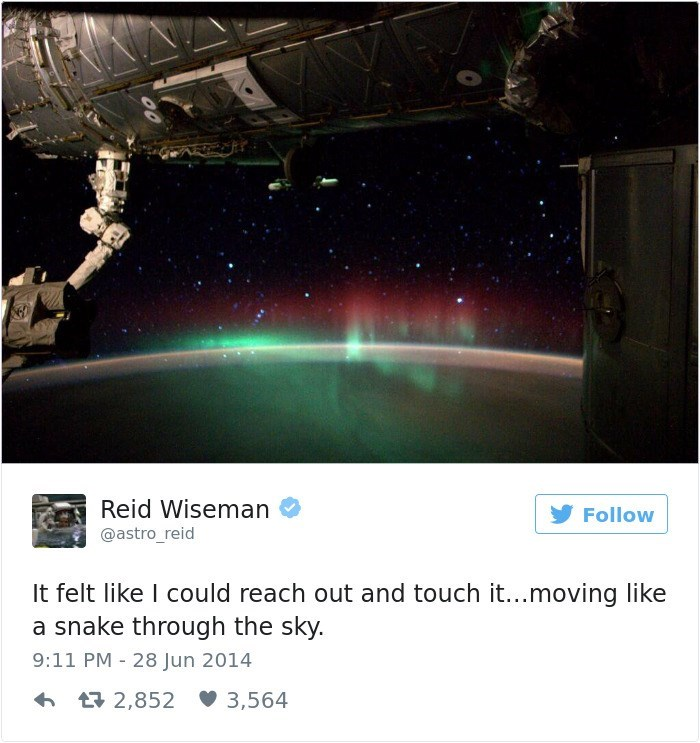 Sky - Reid Wiseman @astro_reid Follow It felt like I could reach out and touch it...moving like a snake through the sky. 9:11 PM 28 Jun 2014 t2,852 3,564