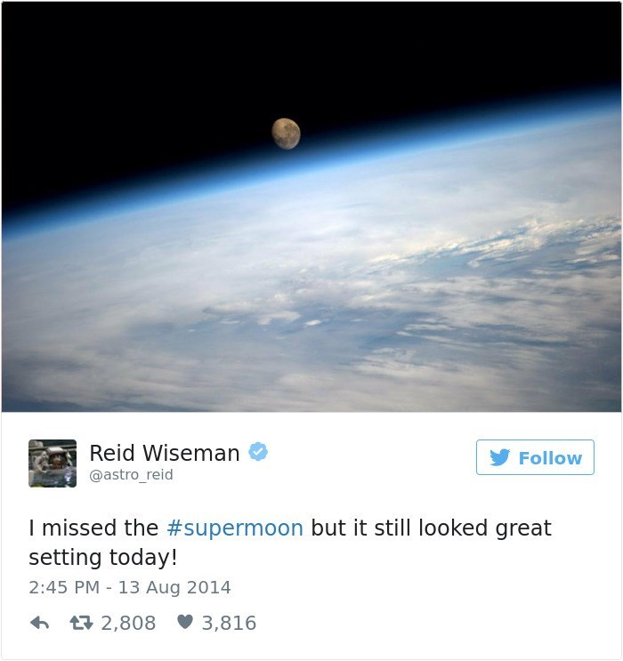 Sky - Reid Wiseman Follow @astro_reid I missed the #supermoon but it still looked great setting today! 2:45 PM 13 Aug 2014 t2,808 3,816