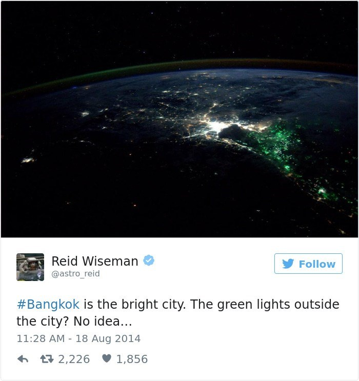 Astronomical object - Reid Wiseman Follow @astro_reid #Bangkok is the bright city. The green lights outside the city? No idea... 11:28 AM 18 Aug 2014 t2,226 1,856